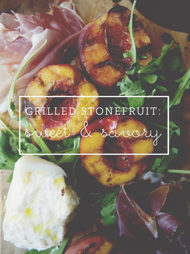 GRILLED STONE FRUIT SWEET AND SAVORY - The Kitchy Kitchen