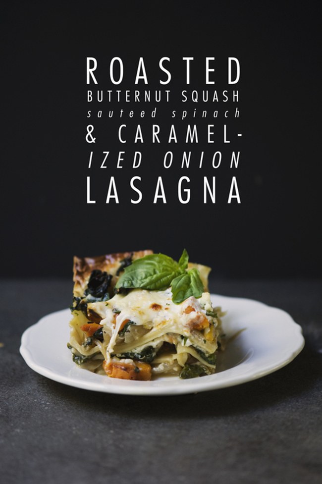 ROASTED BUTTERNUT SQUASH, SAUTEED SPINACH + CARAMELIZED ONION LASAGNA ...
