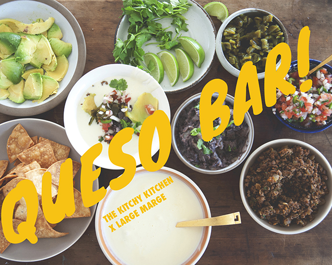 QUESO BAR! // The Kitchy Kitchen