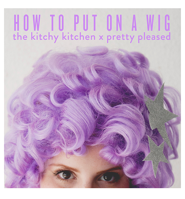 The Kitchy Kitchen: HOW TO PUT ON A WIG BY ERICA DAVIDSON