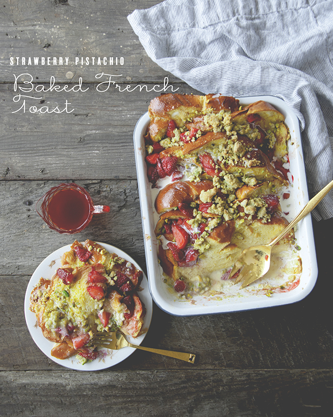 STRAWBERRY PISTACHIO BAKED FRENCH TOAST // The Kitchy Kitchen